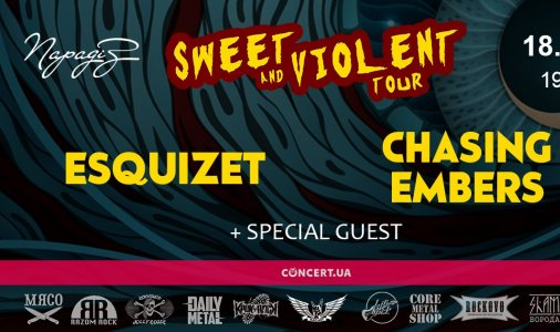 Esquizet & Chasing Embers - Sweet and Violent Tour